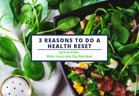 3 Reasons to do a Health Reset