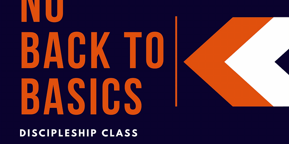 Back to the Basics Discipleship Class