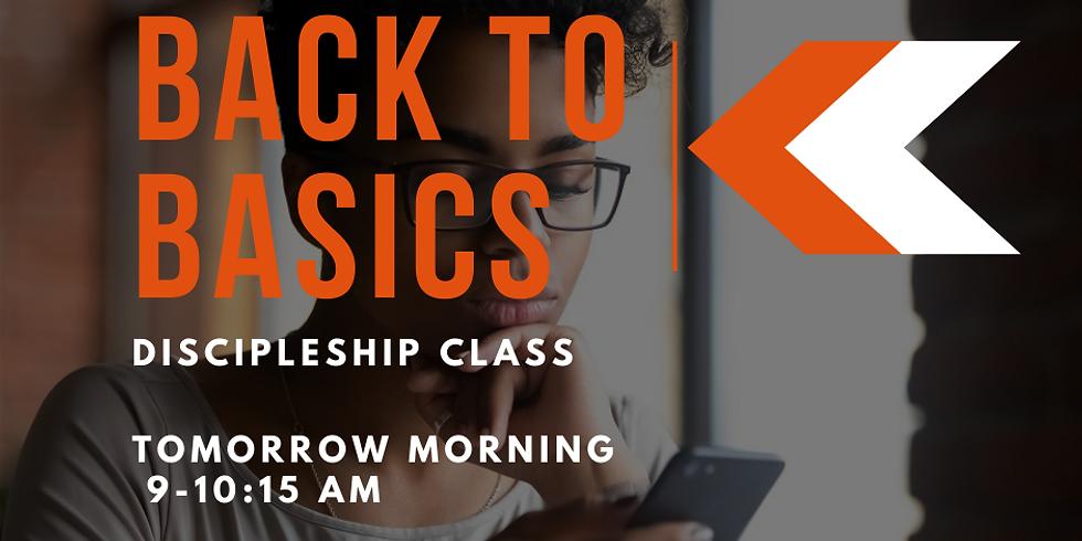 Back to the Basics Discipleship Class  - Final Week