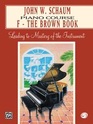 John W. Schaum Piano Course F - The Brown Book