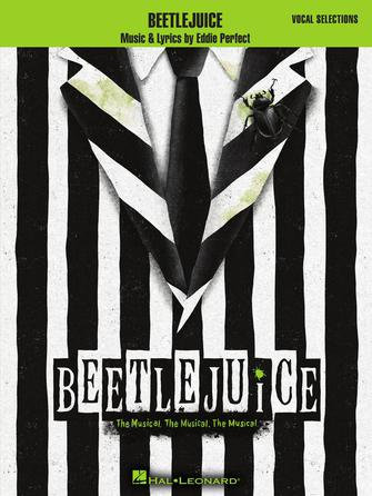 BEETLEJUICE The Musical. The Musical. The Musical.  Vocal Selections