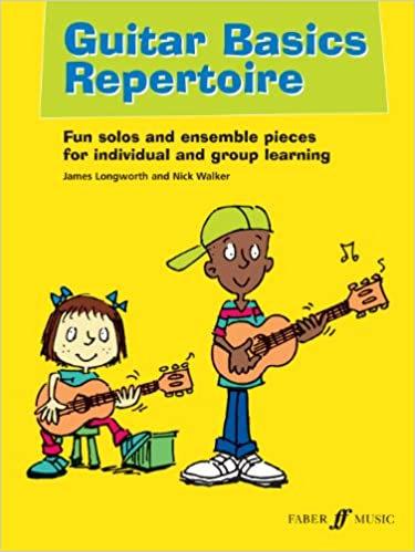 Guitar Basics Repertoire: Fun solos and ensemble