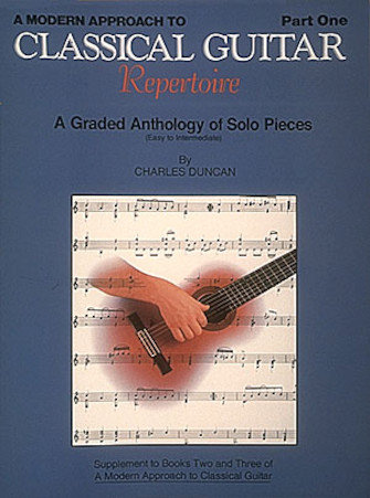 A Modern Approach to Classical Guitar Repertoire: Part One