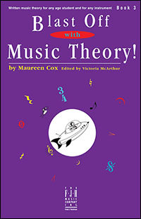 Blast Off with Music Theory! Book 3