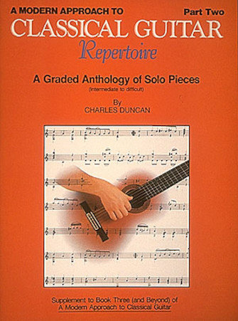 A Modern Approach to Classical Guitar Repertoire: Part Two