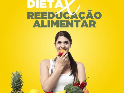 Dieta X Reeducação Alimentar