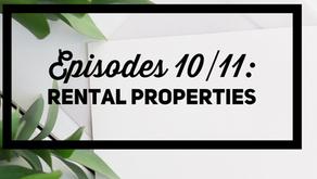 Episodes 10/11: Rental Properties