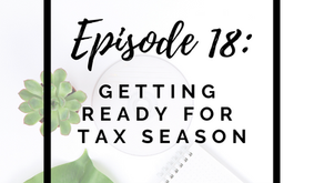 Episode 18: Getting Ready for Tax Season