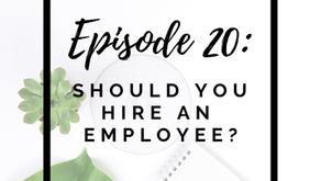 Episode 20: Should You Hire an Employee?