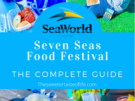 The Complete Guide to Sea World San Diego Seven Seas Food Festival