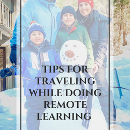 Tips for Traveling while Remote Learning