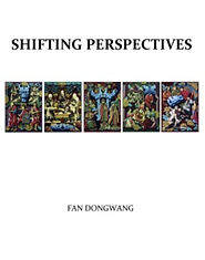 Fan Dongwang-Shifting Perspectives