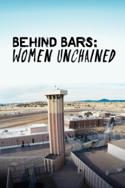 Behind Bars: Women Unchained