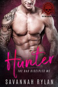 Hunter (The Bad Disciples MC #2)