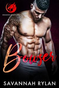 Bowser (Dragon Riders MC #2)