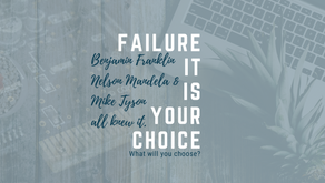 Failure: It is YOUR choice.