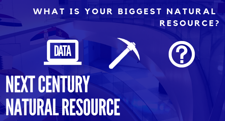 """Data is the biggest natural resource of the next century with the question """"How are you refining your biggest natural resource?"""" at the top of the picture and Next Century Natural Resource at the bottom left of the picture.  The middle depicts a laptop with the word data on it followed by a pick axe and a question mark with a circle around it."""