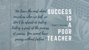 Success is a poor teacher...