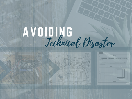 Avoiding Technical Disaster