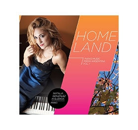Homeland: Piano Music from Argentina, Vol. 1