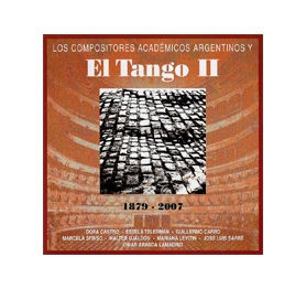 Los compositores académicos argentinos y el Tango II