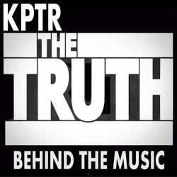 KPTR THE TRUTH BEHIND THE MUSIC