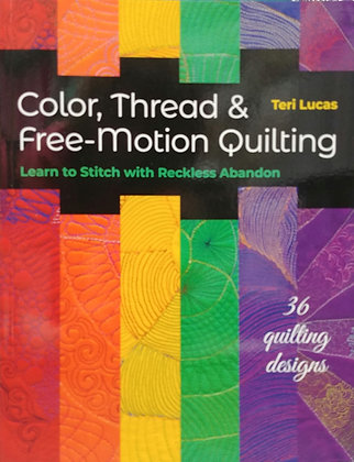 Color, Thread & Free-Motion Quilting book