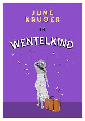 Wentelkind, met Juné Kruger