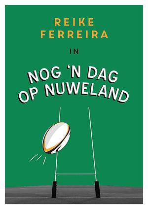 Nog 'n Dag op Nuweland, met Reike Ferreira