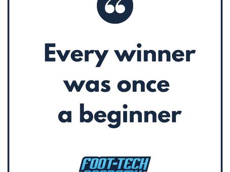 Every Winner Was Once A Beginner