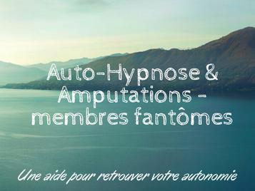 Auto-hypnose & Amputations          membres et douleurs fantômes