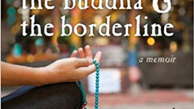The Buddha and the Borderline: My Recovery from Borderline Personality Disorder
