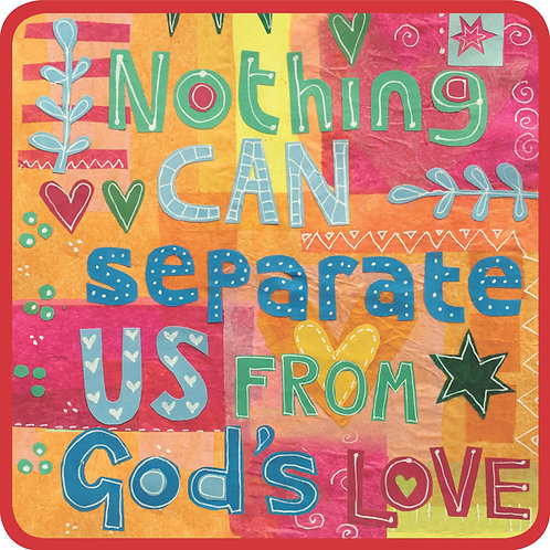 Nothing Can Separate Us Christian Coaster