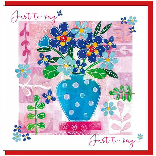 Just To Say Blue Flowers in Blue Vase Christian Greetings Card