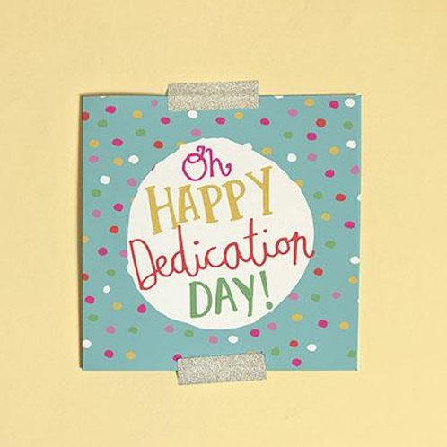 Dedication Oh Happy Dedication Day! Christian Greetings Card