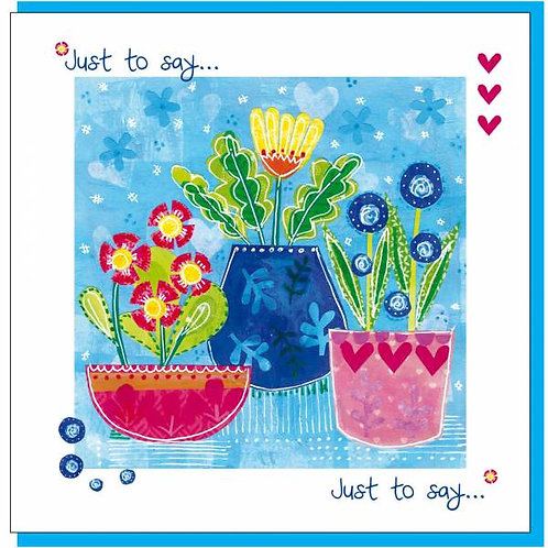 Just To Say Three Vases Floral Christian Greetings Card