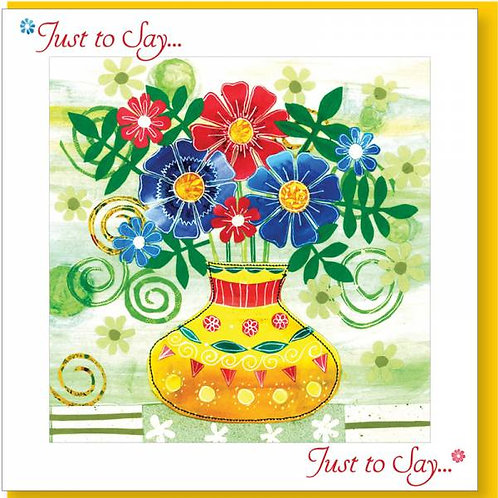 Just To Say Red & Blue Flowers in Vase Christian Greetings Card
