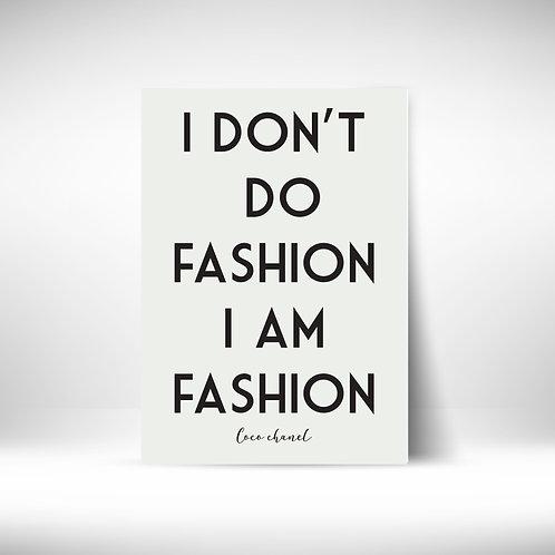 I DON'T DO FASHION