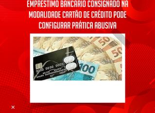 CRÉDITO CONSIGNADO POR CARTÃO DE CRÉDITO PODE SER PRÁTICA ABUSIVA