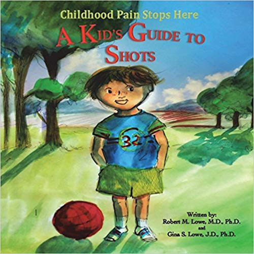 Childhood Pain Stops Here A Kid's Guide to Shots