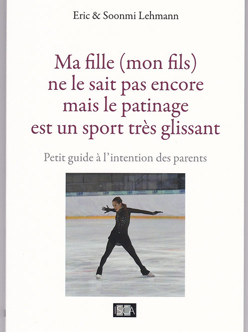 Petit guide de patinage artistique à l'intention des parents