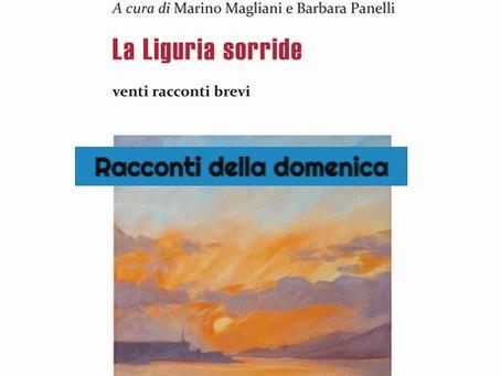 LA LIGURIA SORRIDE. RITRATTO LIGURE IN VENTI RACCONTI