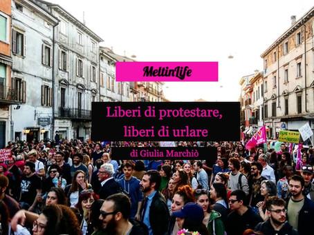 LIBERI DI PROTESTARE, LIBERI DI URLARE.      Omnes natura parit liberos