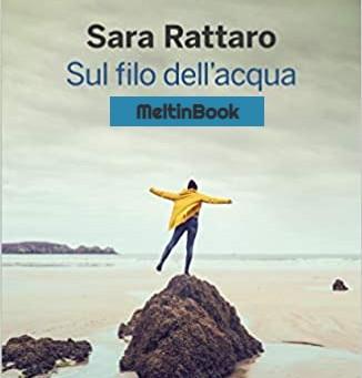 Sara Rattaro, emozioni che corrono sul filo dell'acqua.