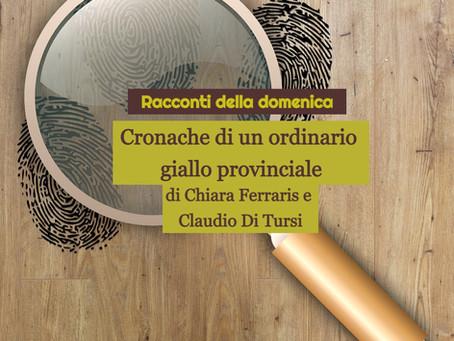 CRONACHE DI UN ORDINARIO GIALLO PROVINCIALE