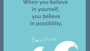 Believe in yourself, Believe in possibilities