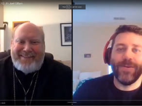 Episode 12: Fr. Joel Gillam