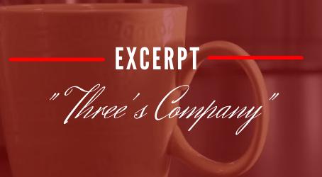 """""""Three's Company"""" (excerpt)"""