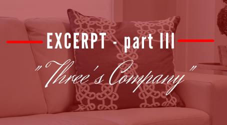 Three's Company (excerpt - III)