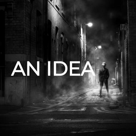 AN IDEA
